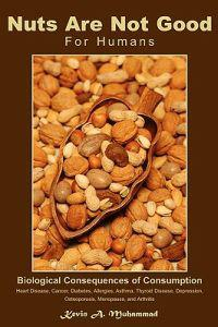 Nuts Are Not Good for Humans: Biological Consequences of Consumption