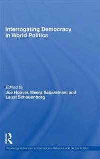 Interrogating Democracy in World Politics