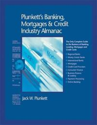 Plunkett's Banking, Mortgages & Credit Industry Almanac 2010