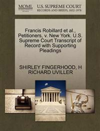 Francis Robillard et al., Petitioners, V. New York. U.S. Supreme Court Transcript of Record with Supporting Pleadings