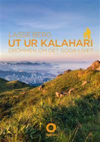 Ut ur Kalahari : drömmen om det goda livet