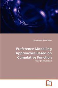 Preference Modelling Approaches Based on Cumulative Function