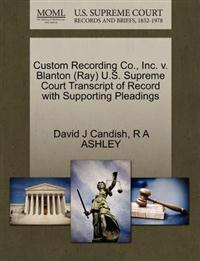 Custom Recording Co., Inc. V. Blanton (Ray) U.S. Supreme Court Transcript of Record with Supporting Pleadings