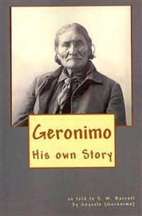 Geronimo: His Own Story