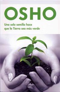 Una Sola Semilla Hace Que la Tierra Sea Mas Verde = One Single Seed Makes the Whole Earth Green