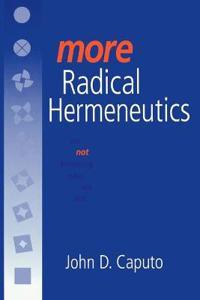 More Radical Hermeneutics