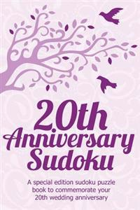 20th Anniversary Sudoku: A Special Edition Sudoku Puzzle Book to Commemorate Your 20th Wedding Anniversary