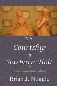 The Courtship of Barbara Holt