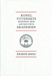 Kungl. Vitterhets historie och antikvitets akademien årsbok. 2011