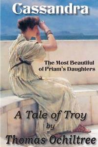 Cassandra, the Most Beautiful of Priam's Daughters