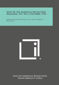 Sons of the American Revolution Magazine, V27, No. 2, October, 1932: Quarterly Bulletin, National Society Sons of American Revolution