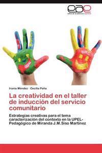 La Creatividad En El Taller de Induccion del Servicio Comunitario
