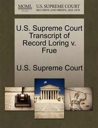 U.S. Supreme Court Transcript of Record Loring V. Frue