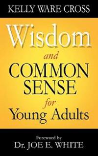 Wisdom and Common Sense for Young Adults