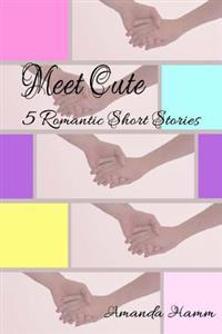 Meet Cute: 5 Romantic Short Stories