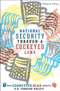 National Security through a Cockeyed Lens