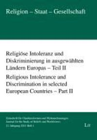 Religiöse Intoleranz und Diskriminierung in ausgewählten Ländern Europas - Teil II. Religious Intolerance and Discrimination in selected European Countries - Part II