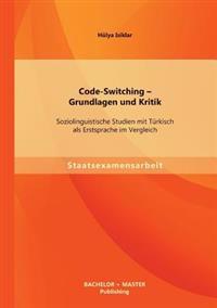 Code-Switching - Grundlagen Und Kritik