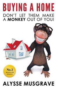 Buying a Home: Don't Let Them Make a Monkey Out of You!