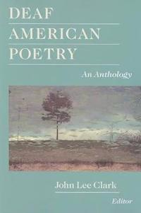 Deaf American Poetry - an Anthology