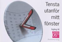 Tensta utanför mitt fönster : ingång till TenstaBo 06