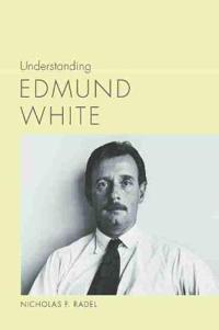 Understanding Edmund White
