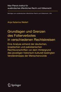 Grundlagen Und Grenzen Des Folterverbotes in Verschiedenen Rechtskreisen: Eine Analyse Anhand Der Deutschen, Israelischen Und Pakistanischen Rechtsvor