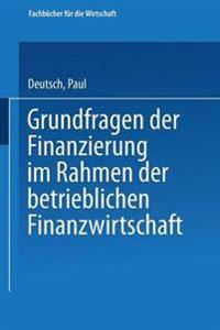 Grundfragen Der Finanzierung Im Rahmen Der Betrieblichen Finanzwirtschaft