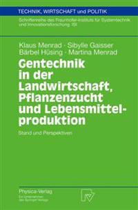 Gentechnik in Der Landwirtschaft, Pflanzenzucht Und Lebensmittelproduktion