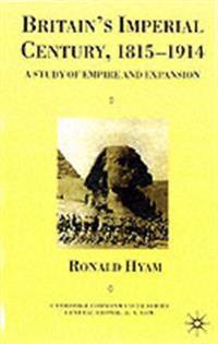 Britain's Imperial Century 1815-1914