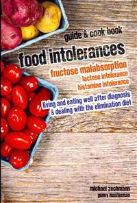 Food Intolerances: Fructose Malabsorption, Lactose and Histamine Intolerance: Living and Eating Well After Diagnosis & Dealing with the E