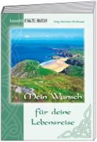 Irische Segenswünsche: Mein Wunsch für deine Lebensreise