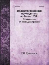 Illyustrirovannyj Putevoditel Po Volge 1898 G Putevoditel (OT Tveri Do Astrahani)