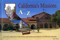 California's Missions from A to Z - Matt Weber - böcker (9780984193196)     Bokhandel