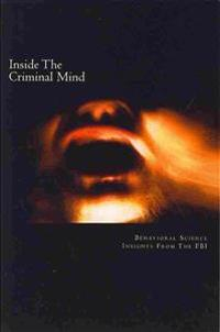 Inside the Criminal Mind: Behavioral Science Insights from the FBI