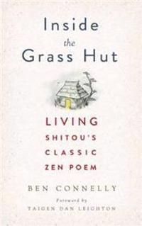Inside the Grass Hut: Living Shitou's Classic Zen Poem