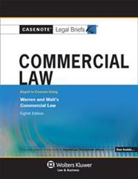 Casenote Legal Briefs for Commercial Law, Keyed to Warren and Walt