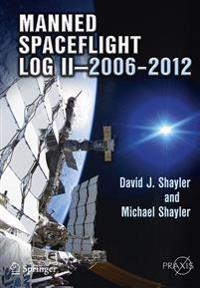Manned Spaceflight Log II--2006-2012