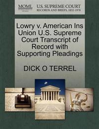Lowry V. American Ins Union U.S. Supreme Court Transcript of Record with Supporting Pleadings