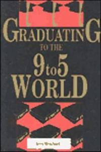 Graduating to the 9-5 World