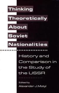 Thinking Theoretically About Soviet Nationalities