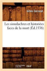 Les Simulachres Et Histori�es Faces de la Mort, (�d.1538)