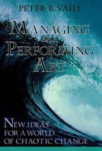 Managing as a Performing Art