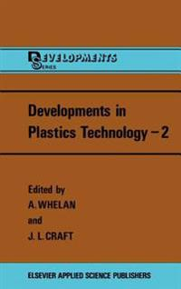 Developments in Plastics Technology