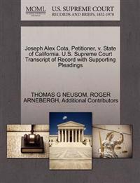 Joseph Alex Cota, Petitioner, V. State of California. U.S. Supreme Court Transcript of Record with Supporting Pleadings