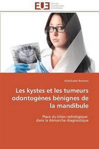 Les Kystes Et Les Tumeurs Odontog�nes B�nignes de la Mandibule