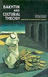 Bakhtin and Cultural Theory: Second Edition