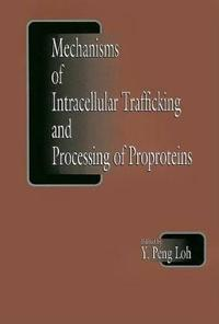 Mechanisms of Intracellular Trafficking and Processing of Proteins