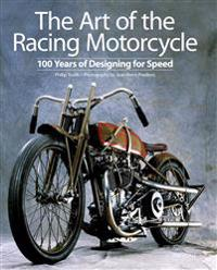 The Art of the Racing Motorcycle: 100 Years of Designing for Speed