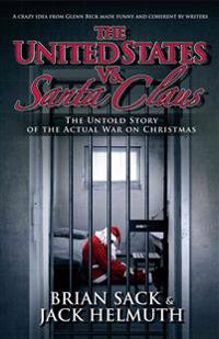 United States vs. Santa Claus: How the U.S. Government Destroyed Christmas